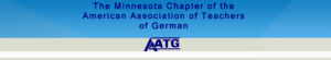 The Minnesota American Association of Teachers of German